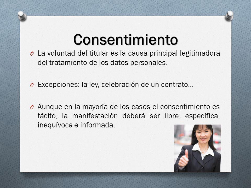 Consentimiento O La voluntad del titular es la causa principal legitimadora del tratamiento de los datos personales.