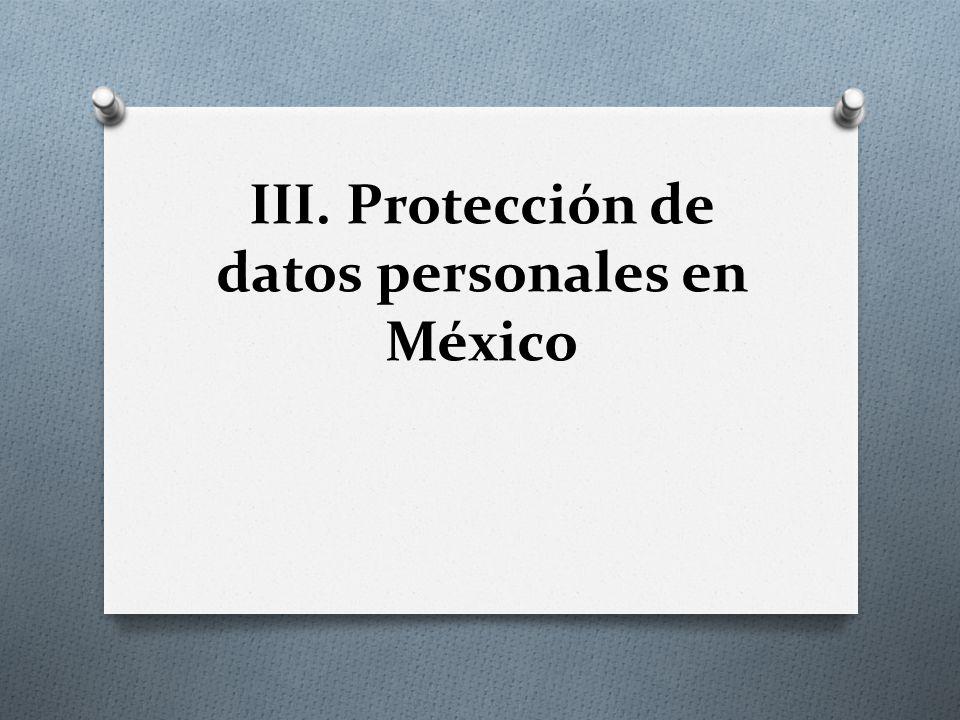 III. Protección de datos personales en México