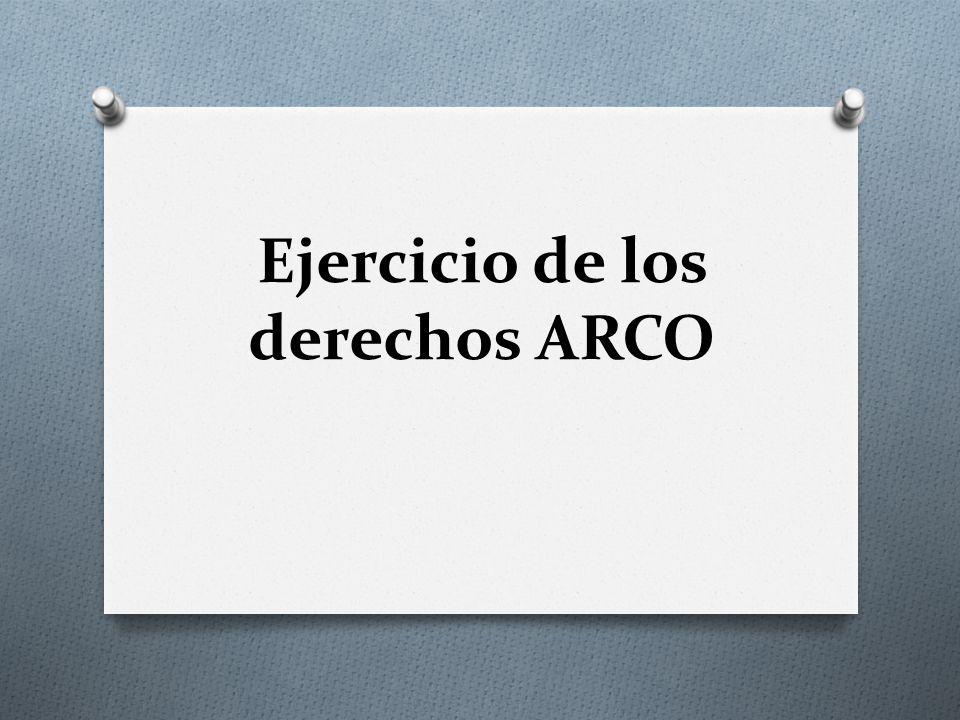 Ejercicio de los derechos ARCO