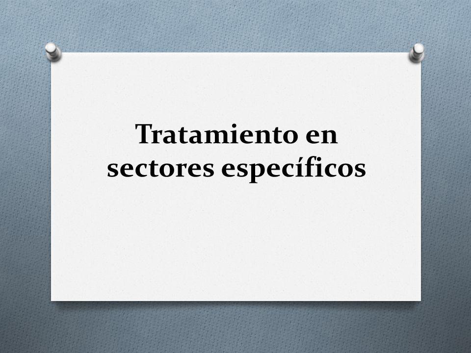Tratamiento en sectores específicos