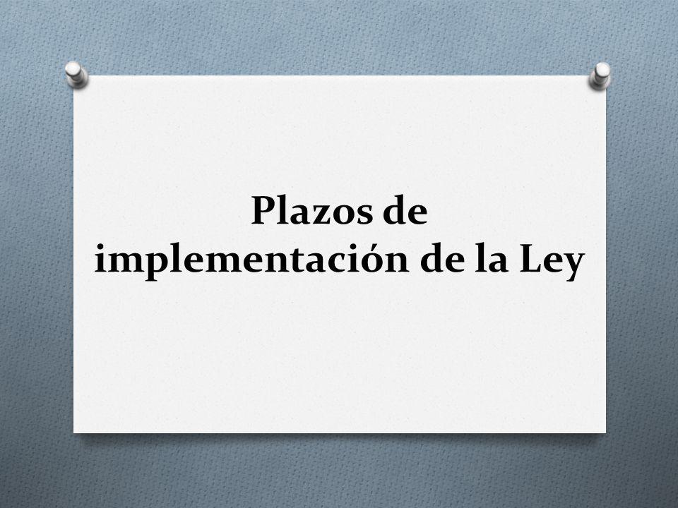 Plazos de implementación de la Ley
