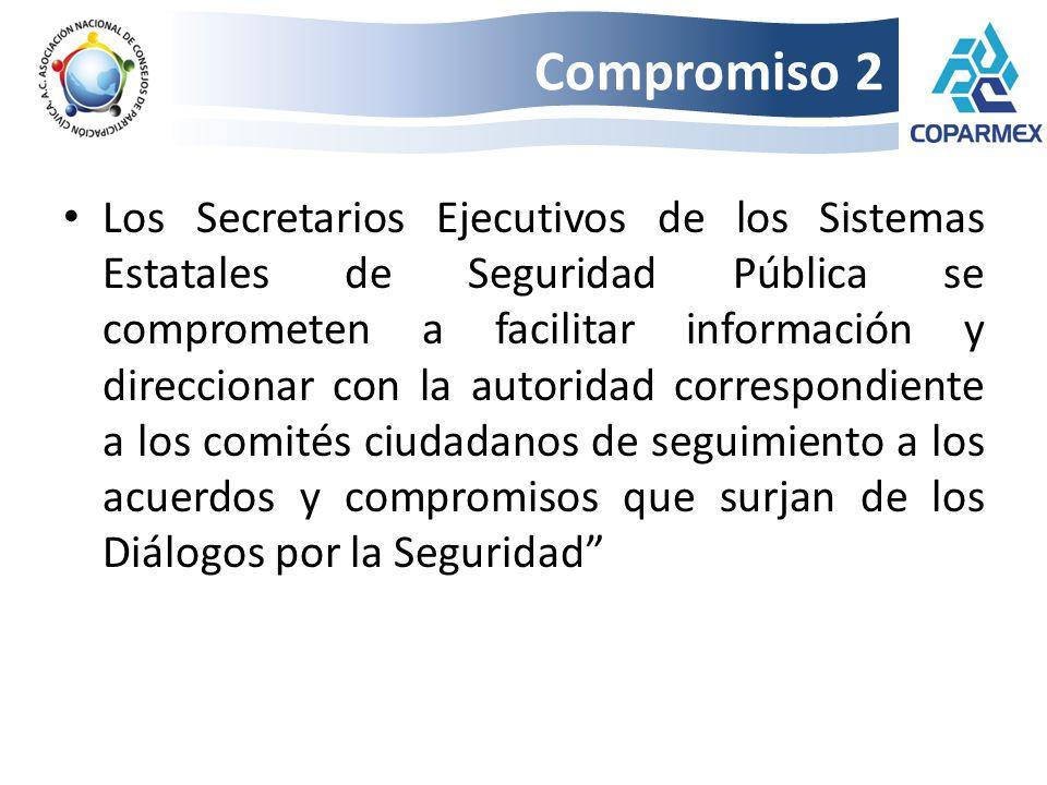 Los Secretarios Ejecutivos de los Sistemas Estatales de Seguridad Pública se comprometen a facilitar información y direccionar con la autoridad corres