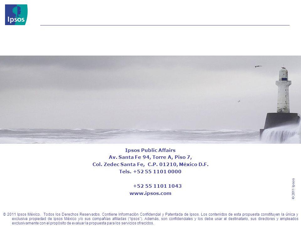 © 2011 Ipsos Ipsos Public Affairs Av. Santa Fe 94, Torre A, Piso 7, Col. Zedec Santa Fe, C.P. 01210, México D.F. Tels. +52 55 1101 0000 +52 55 1101 10