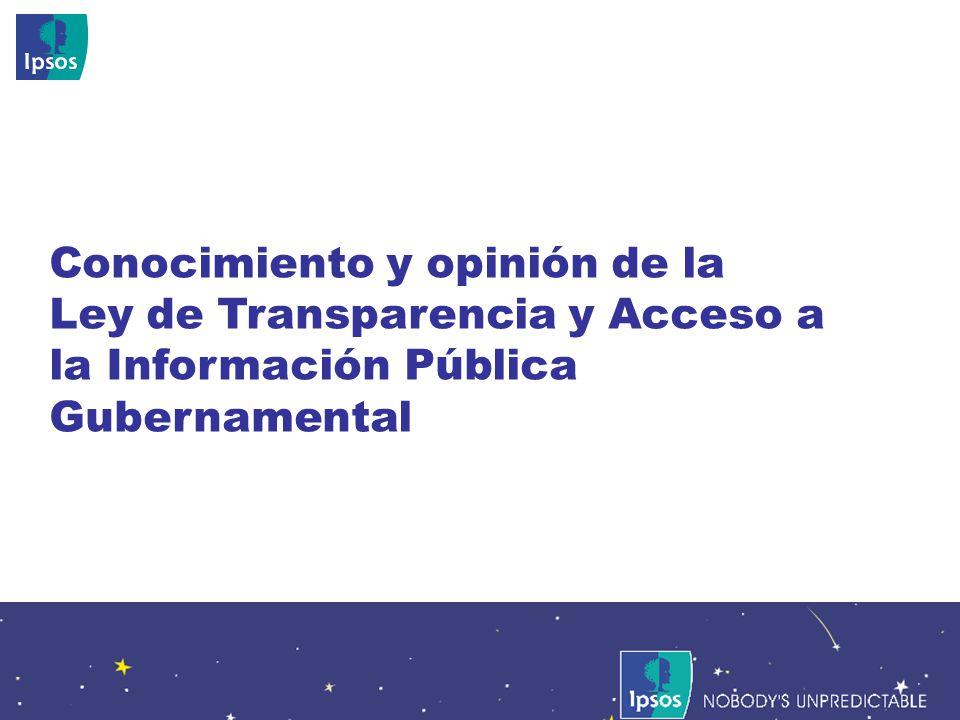 Nobodys Unpredictable 22 Conocimiento y opinión de la Ley de Transparencia y Acceso a la Información Pública Gubernamental