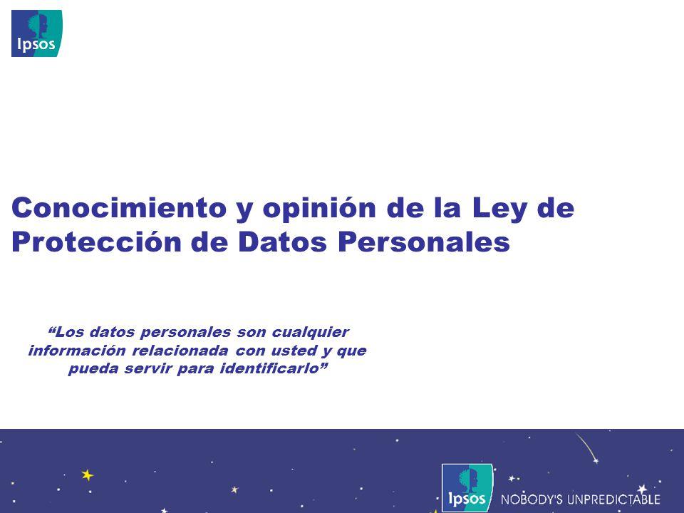 Nobodys Unpredictable 53 Conocimiento y opinión de la Ley de Protección de Datos Personales Los datos personales son cualquier información relacionada con usted y que pueda servir para identificarlo