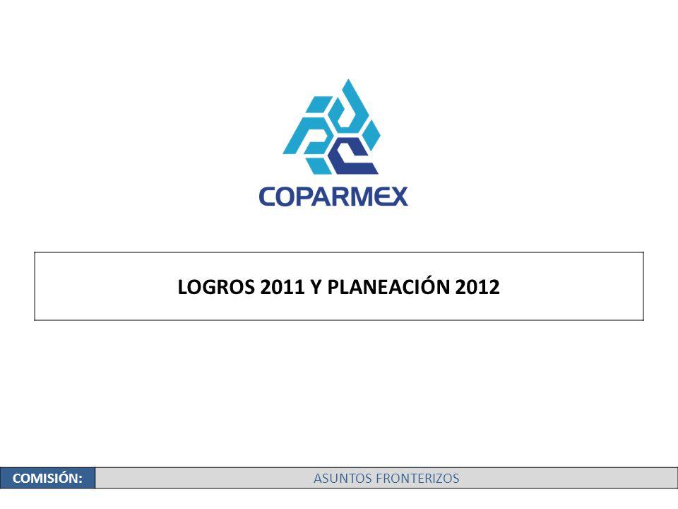 LOGROS 2011 Y PLANEACIÓN 2012 COMISIÓN:ASUNTOS FRONTERIZOS