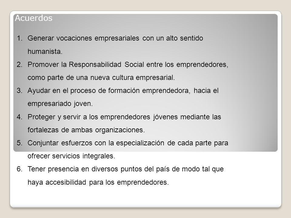 Acuerdos 1.Generar vocaciones empresariales con un alto sentido humanista.