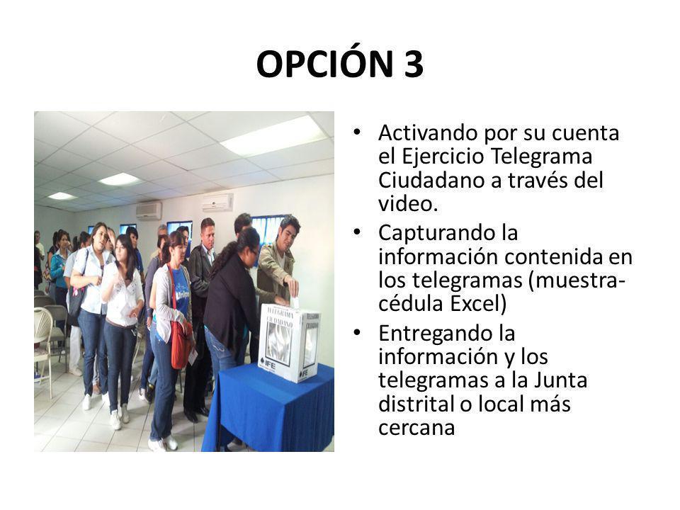 OPCIÓN 3 Activando por su cuenta el Ejercicio Telegrama Ciudadano a través del video.