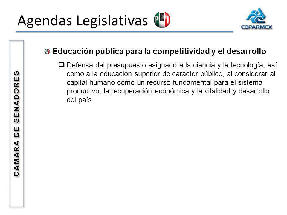 Agendas Legislativas Educación pública para la competitividad y el desarrollo Defensa del presupuesto asignado a la ciencia y la tecnología, así como