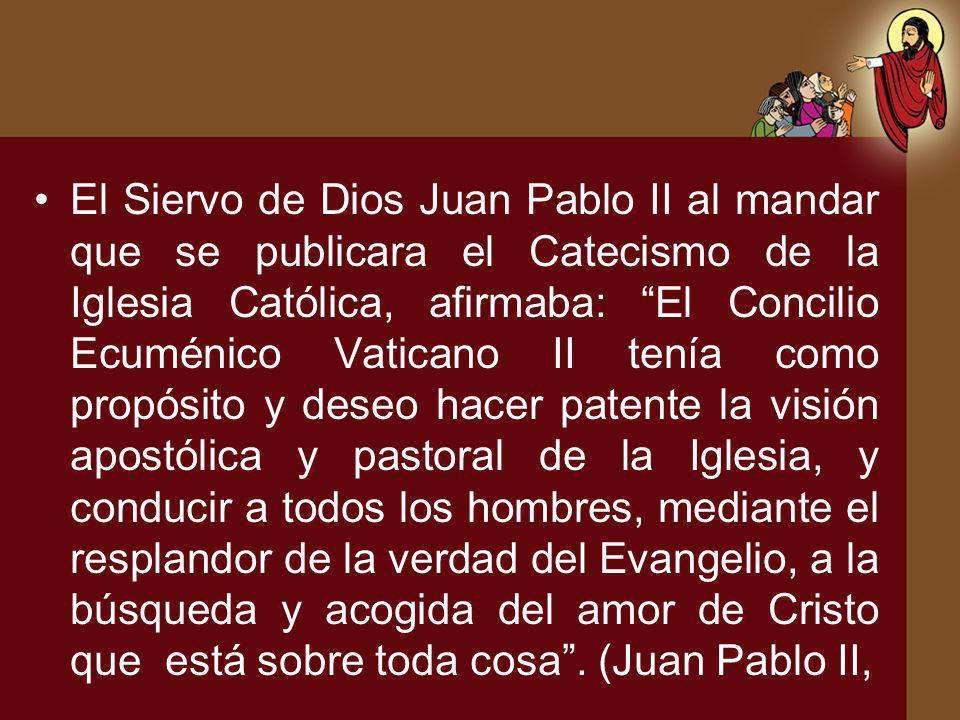 El Siervo de Dios Juan Pablo II al mandar que se publicara el Catecismo de la Iglesia Católica, afirmaba: El Concilio Ecuménico Vaticano II tenía como