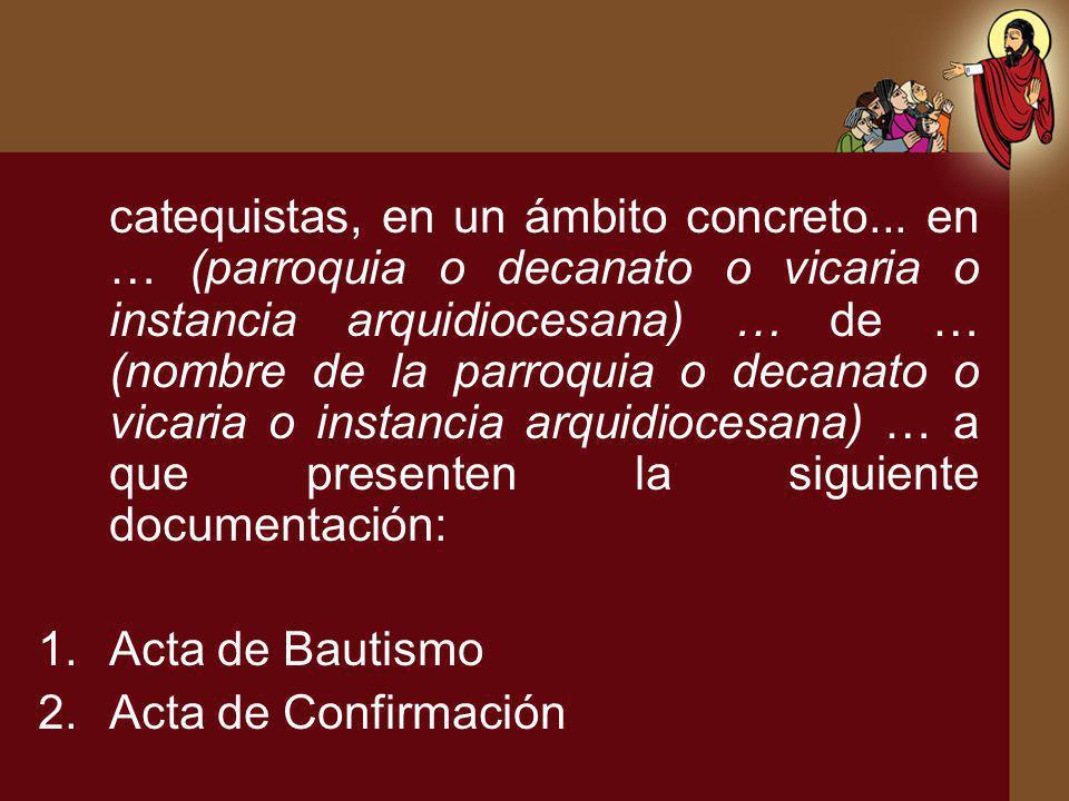 catequistas, en un ámbito concreto... en … (parroquia o decanato o vicaria o instancia arquidiocesana) … de … (nombre de la parroquia o decanato o vic