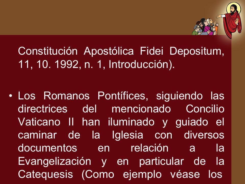 Constitución Apostólica Fidei Depositum, 11, 10. 1992, n. 1, Introducción). Los Romanos Pontífices, siguiendo las directrices del mencionado Concilio