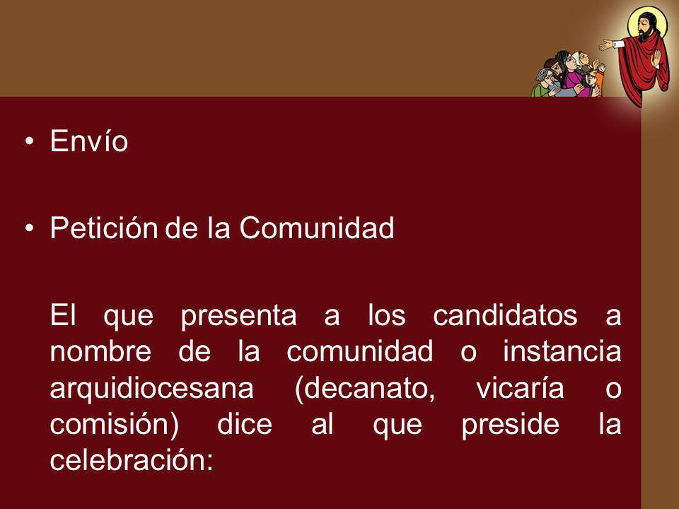Envío Petición de la Comunidad El que presenta a los candidatos a nombre de la comunidad o instancia arquidiocesana (decanato, vicaría o comisión) dic