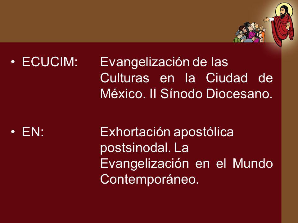 ECUCIM:Evangelización de las Culturas en la Ciudad de México. II Sínodo Diocesano. EN:Exhortación apostólica postsinodal. La Evangelización en el Mund