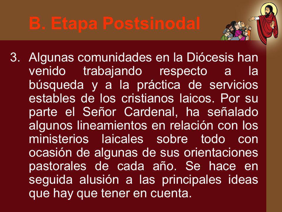 B. Etapa Postsinodal 3.Algunas comunidades en la Diócesis han venido trabajando respecto a la búsqueda y a la práctica de servicios estables de los cr