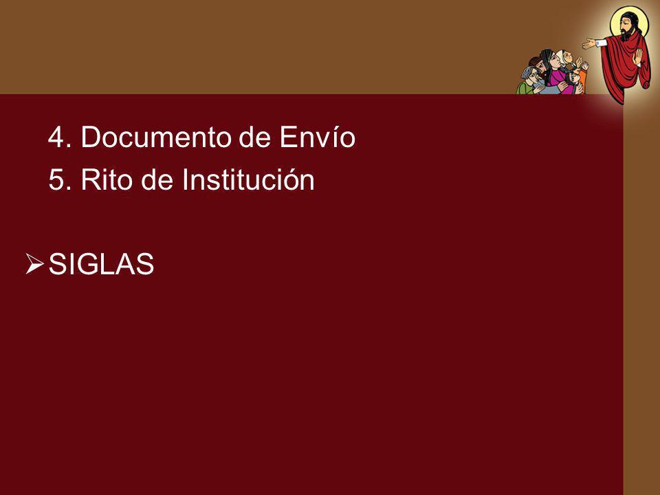 4. Documento de Envío 5. Rito de Institución SIGLAS