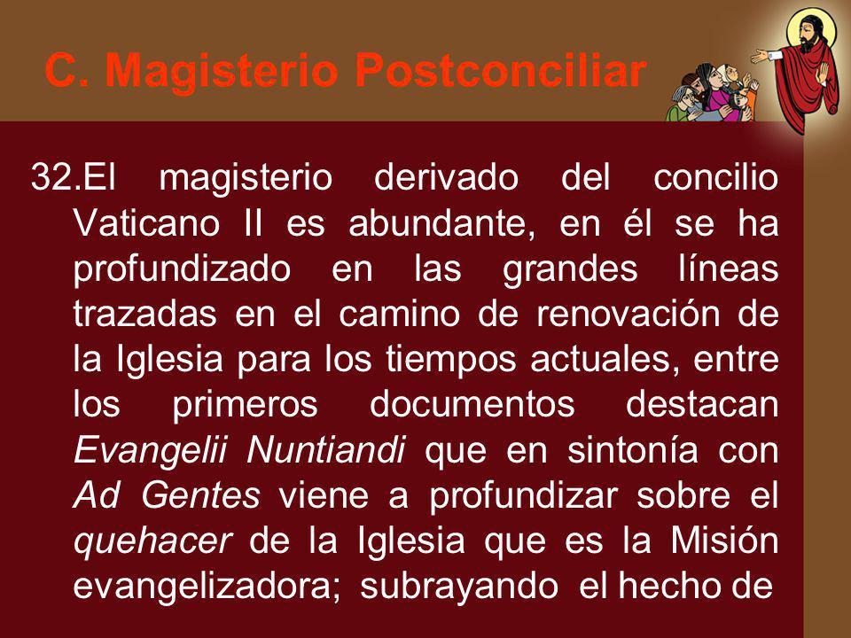 C. Magisterio Postconciliar 32.El magisterio derivado del concilio Vaticano II es abundante, en él se ha profundizado en las grandes líneas trazadas e