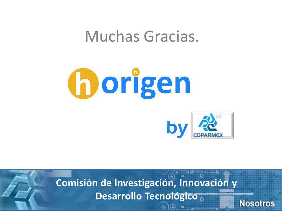 Muchas Gracias. by Comisión de Investigación, Innovación y Desarrollo Tecnológico h origen h