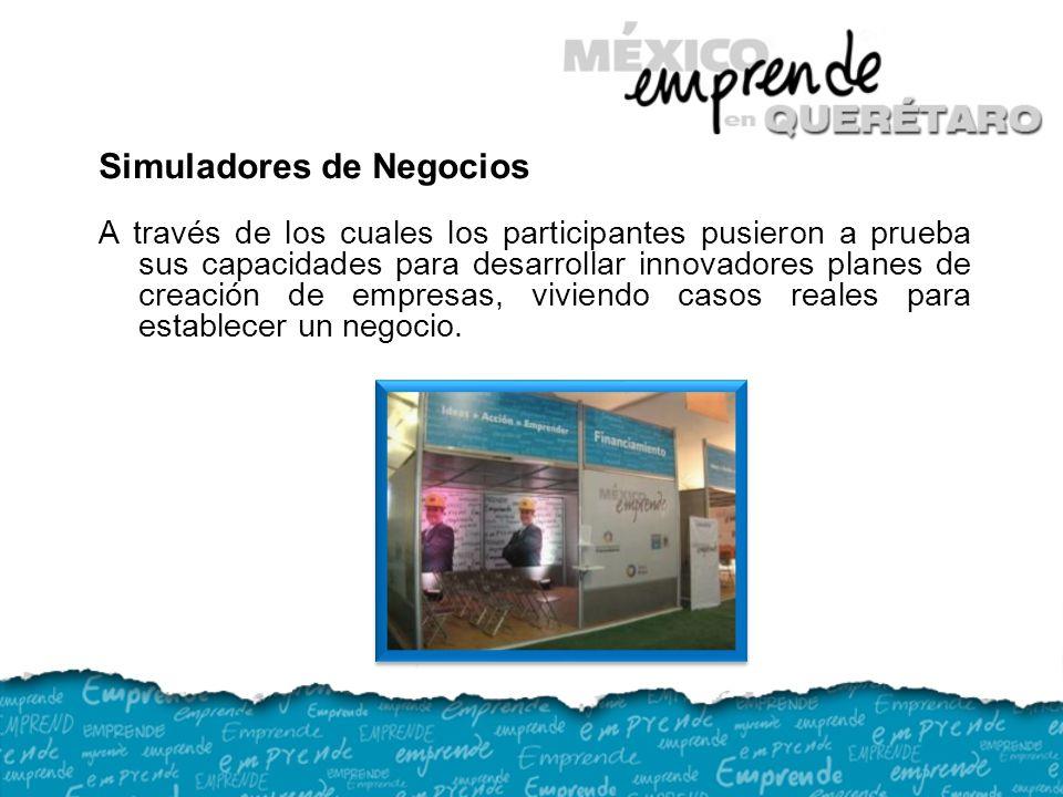 Simuladores de Negocios A través de los cuales los participantes pusieron a prueba sus capacidades para desarrollar innovadores planes de creación de empresas, viviendo casos reales para establecer un negocio.