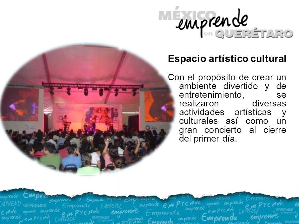 Espacio artístico cultural Con el propósito de crear un ambiente divertido y de entretenimiento, se realizaron diversas actividades artísticas y culturales así como un gran concierto al cierre del primer día.