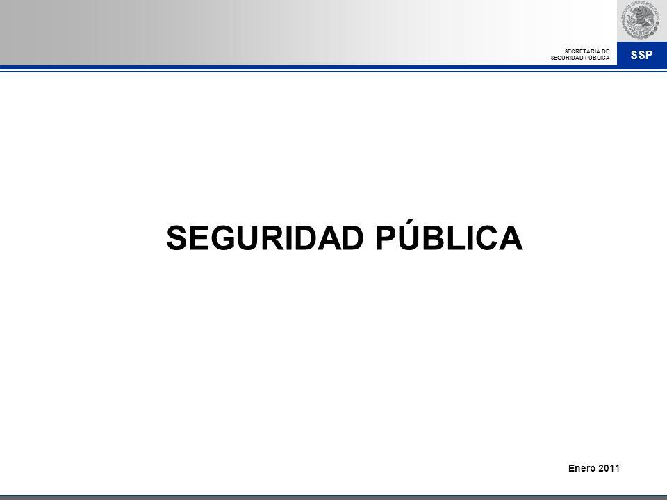 SSP SECRETARÍA DE SEGURIDAD PÚBLICA Enero 2011