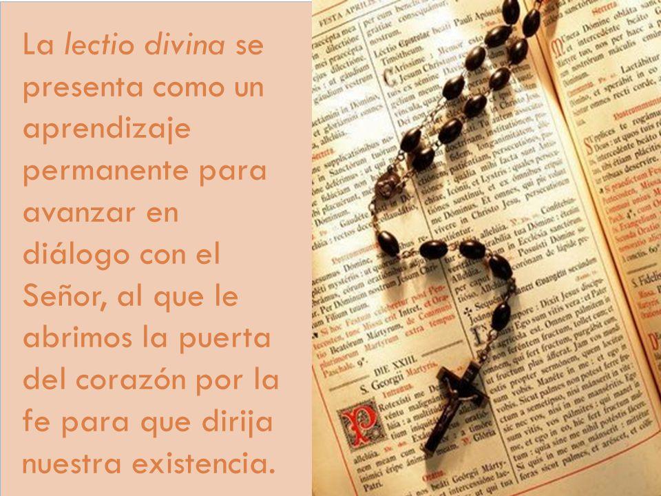 La lectio divina se presenta como un aprendizaje permanente para avanzar en diálogo con el Señor, al que le abrimos la puerta del corazón por la fe pa