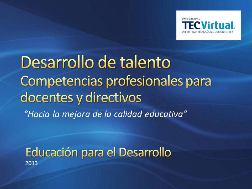 Contribuir a la mejora de la calidad de la educación: abriendo oportunidades de formación y certificación para los profesores y directivos que les permitan acceder a nuevos conocimientos y desarrollar las competencias necesarias para ofrecer una educación integral y de calidad a los niños y jóvenes del siglo XXI.
