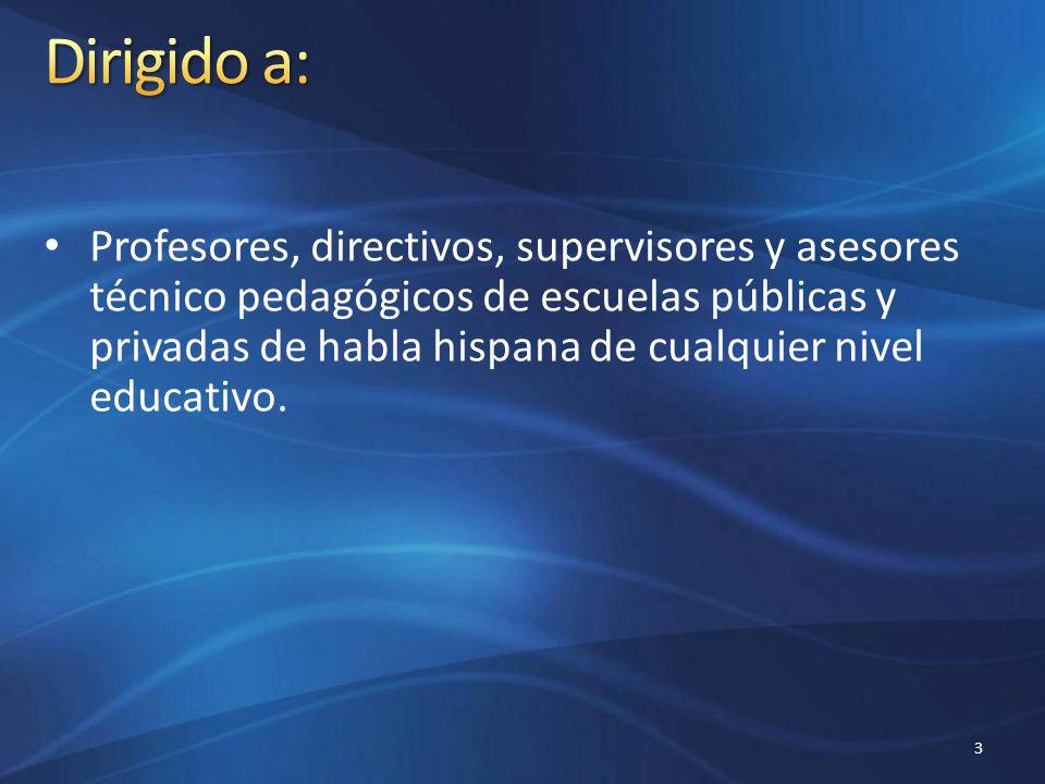 Centrado en el alumno y en el aprendizaje Impulsa el desarrollo de competencias Incentiva la investigación educativa Desarrolla habilidades para la sociedad del conocimiento y la ciudadanía Desarrolla competencias para el uso de las TICs, redes sociales y Web 2.0 Promueve el aprendizaje para la vida y la pertenencia a comunidades de expertos Genera espacios para el aprendizaje colaborativo y el compartir experiencias Ofrece certificaciones nacionales e internacionales 4