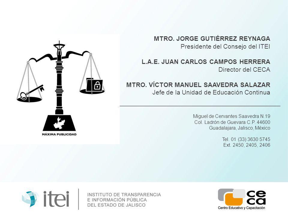 MTRO. JORGE GUTIÉRREZ REYNAGA Presidente del Consejo del ITEI L.A.E.