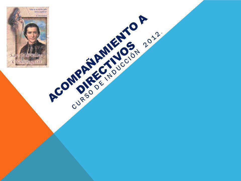 ACOMPAÑAMIENTO A DIRECTIVOS CURSO DE INDUCCIÓN 2012.