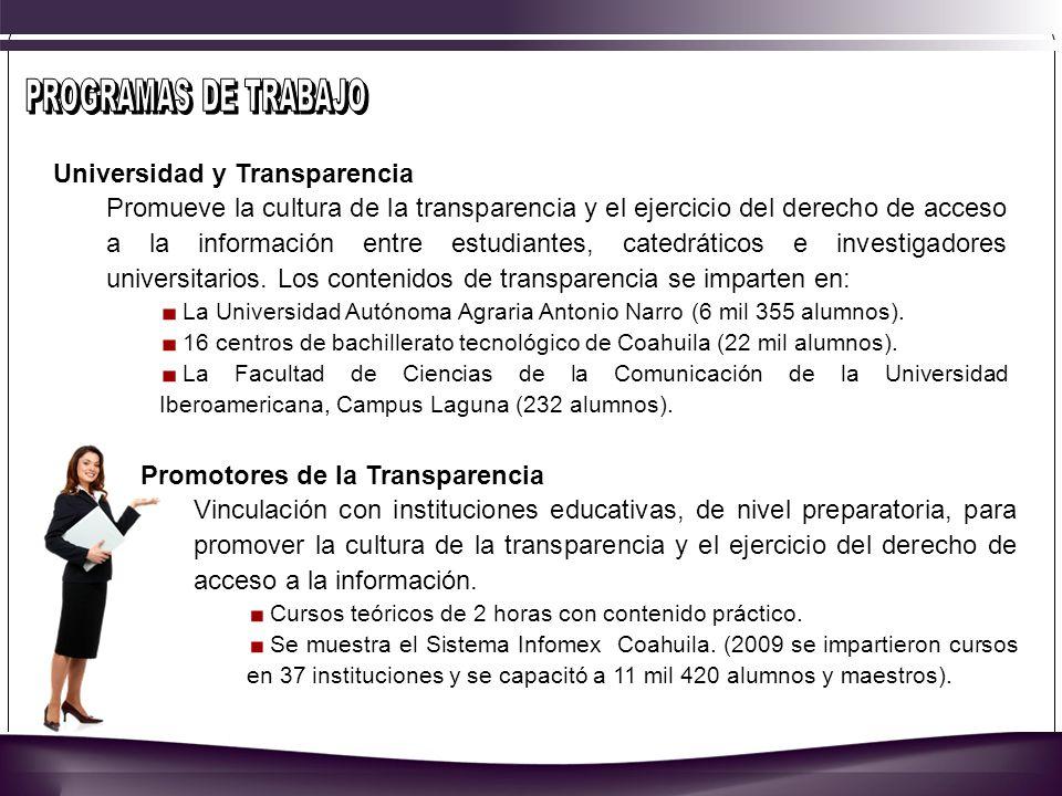 Universidad y Transparencia Promueve la cultura de la transparencia y el ejercicio del derecho de acceso a la información entre estudiantes, catedráticos e investigadores universitarios.