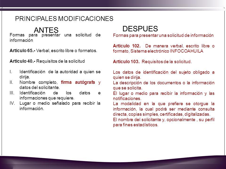PRINCIPALES MODIFICACIONES Formas para presentar una solicitud de información Articulo 65.- Verbal, escrito libre o formatos.