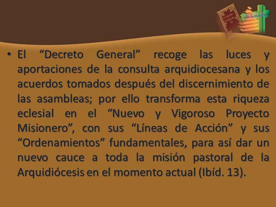 El Decreto General recoge las luces y aportaciones de la consulta arquidiocesana y los acuerdos tomados después del discernimiento de las asambleas; p