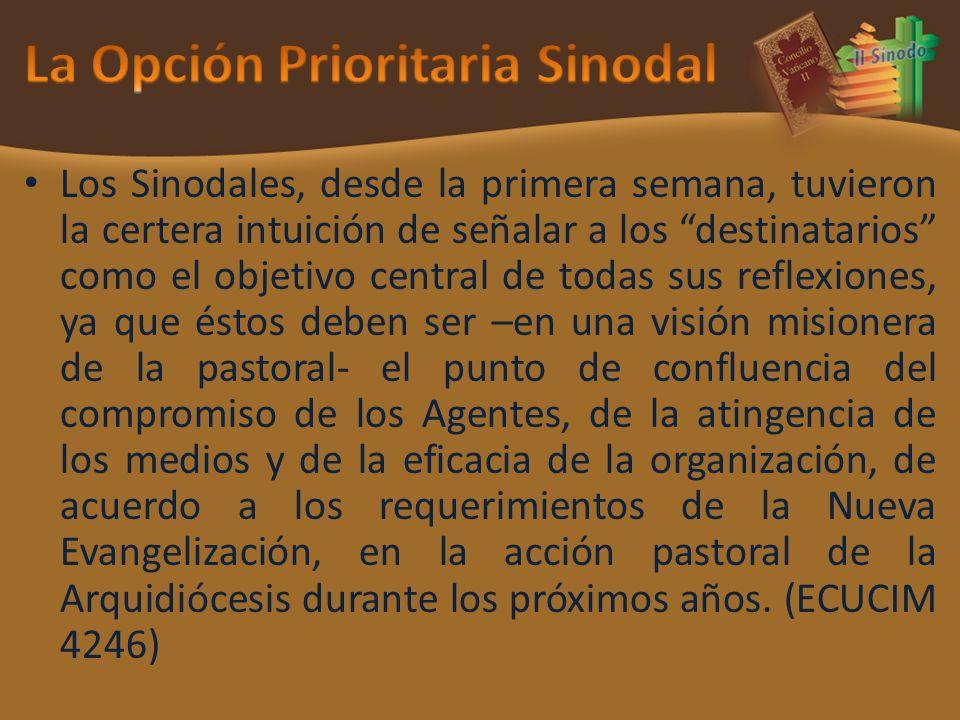 Los Sinodales, desde la primera semana, tuvieron la certera intuición de señalar a los destinatarios como el objetivo central de todas sus reflexiones