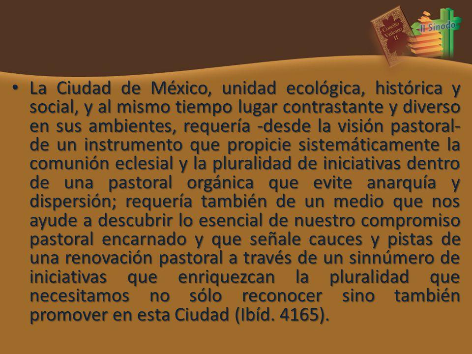 La Ciudad de México, unidad ecológica, histórica y social, y al mismo tiempo lugar contrastante y diverso en sus ambientes, requería -desde la visión