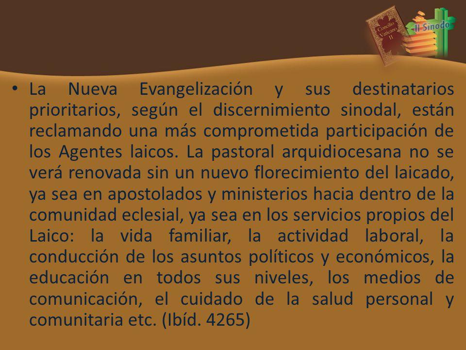 La Nueva Evangelización y sus destinatarios prioritarios, según el discernimiento sinodal, están reclamando una más comprometida participación de los