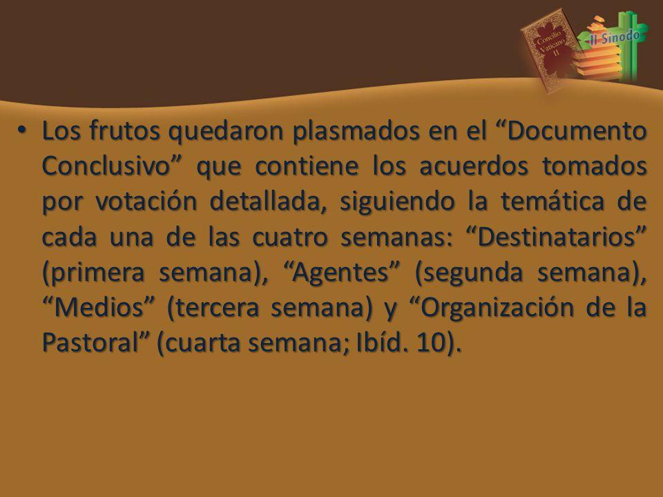Los frutos quedaron plasmados en el Documento Conclusivo que contiene los acuerdos tomados por votación detallada, siguiendo la temática de cada una d