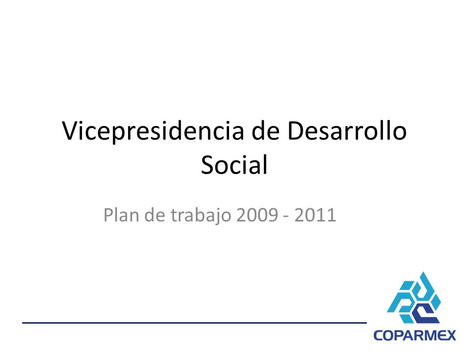 Vicepresidencia de Desarrollo Social Plan de trabajo 2009 - 2011