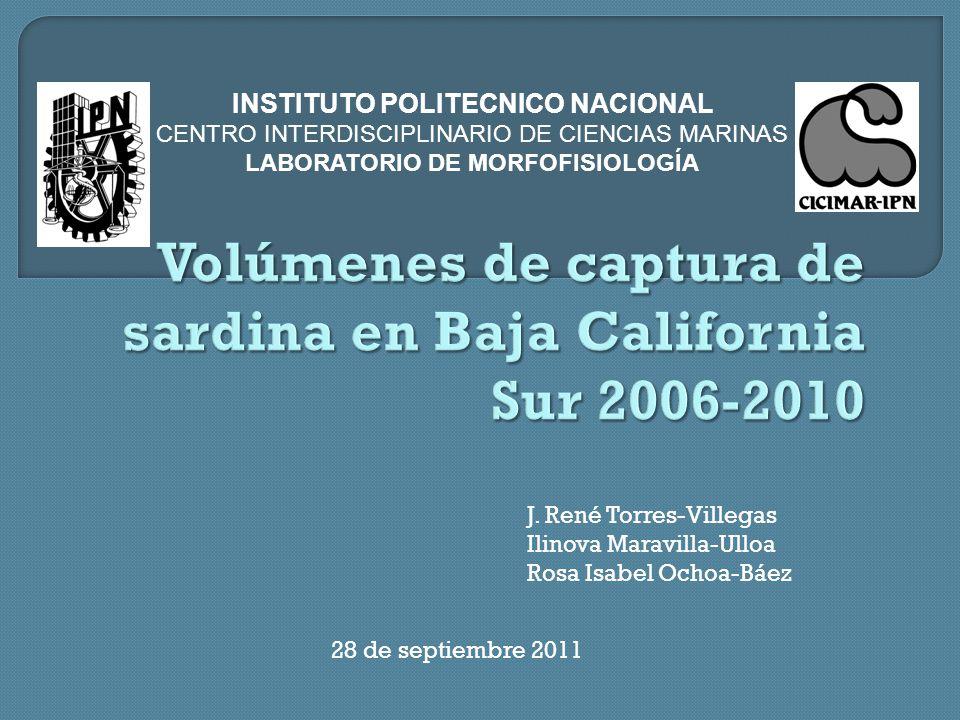 INSTITUTO POLITECNICO NACIONAL CENTRO INTERDISCIPLINARIO DE CIENCIAS MARINAS LABORATORIO DE MORFOFISIOLOGÍA J. René Torres-Villegas Ilinova Maravilla-