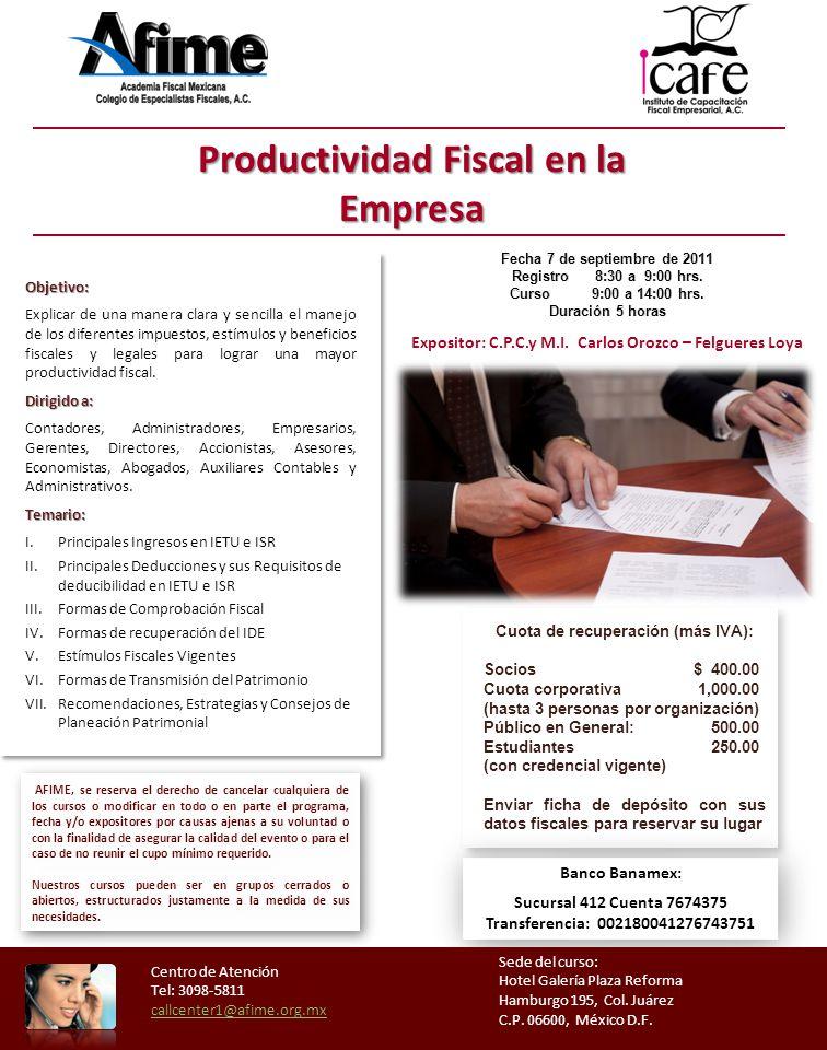 Productividad Fiscal en la Empresa Cuota de recuperación (más IVA): Socios$ 400.00 Cuota corporativa 1,000.00 (hasta 3 personas por organización) Públ