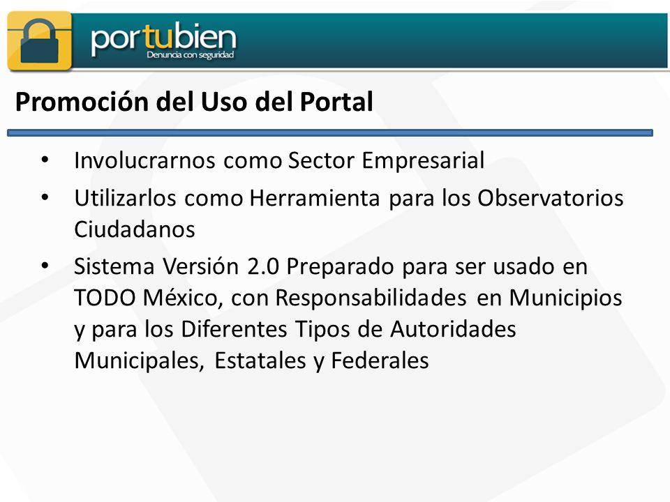Promoción del Uso del Portal Involucrarnos como Sector Empresarial Utilizarlos como Herramienta para los Observatorios Ciudadanos Sistema Versión 2.0 Preparado para ser usado en TODO México, con Responsabilidades en Municipios y para los Diferentes Tipos de Autoridades Municipales, Estatales y Federales