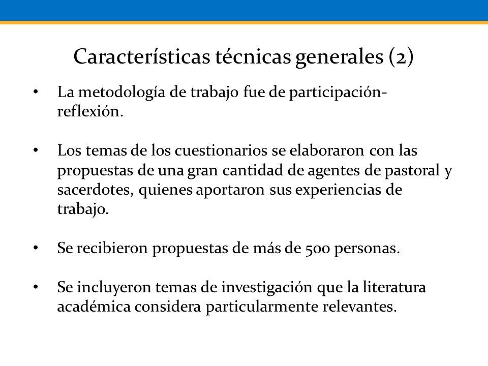 Características técnicas generales (2) La metodología de trabajo fue de participación- reflexión.