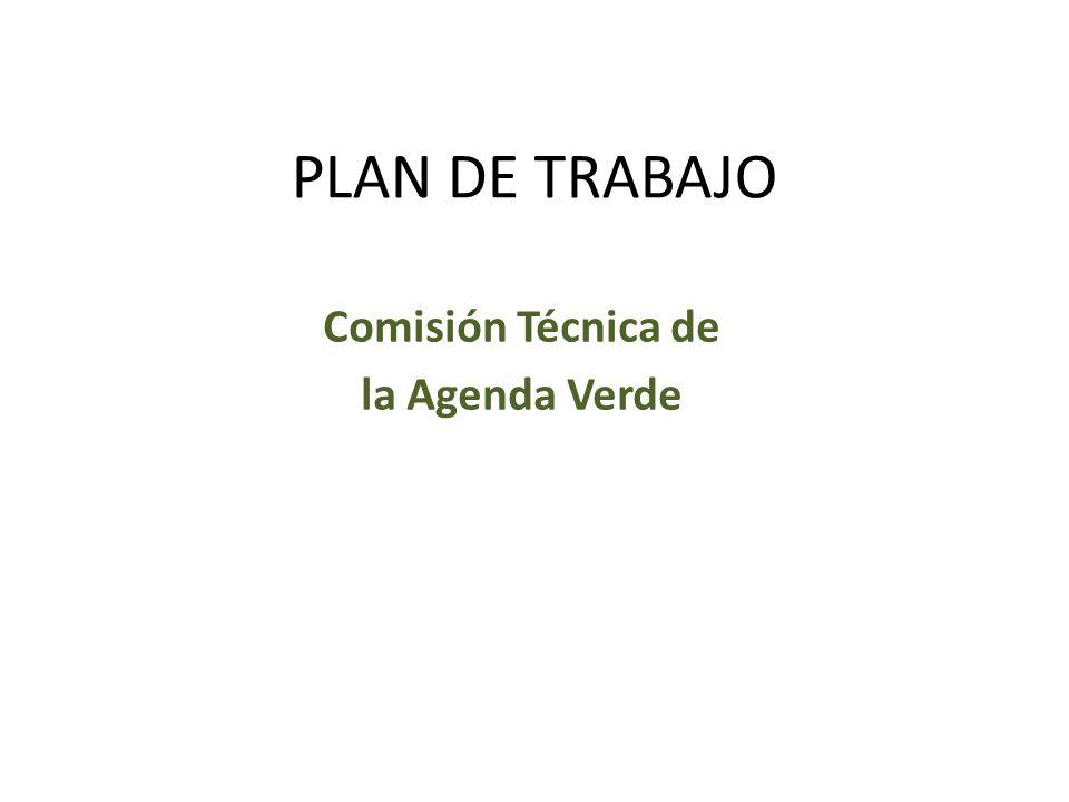 PLAN DE TRABAJO Comisión Técnica de la Agenda Verde