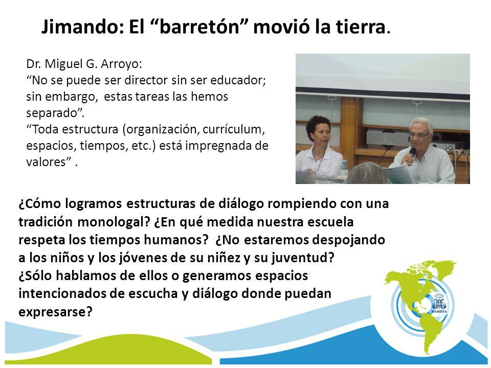 Dr. Miguel G. Arroyo: No se puede ser director sin ser educador; sin embargo, estas tareas las hemos separado. Toda estructura (organización, currícul