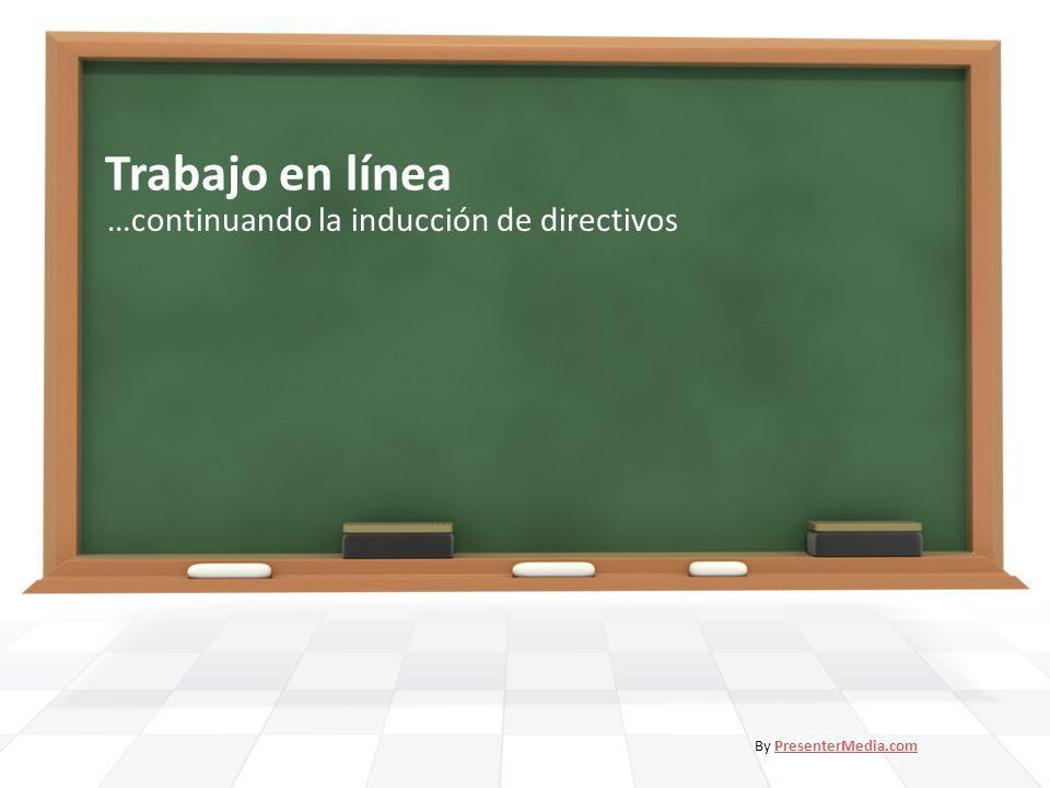 Trabajo en línea …continuando la inducción de directivos By PresenterMedia.comPresenterMedia.com