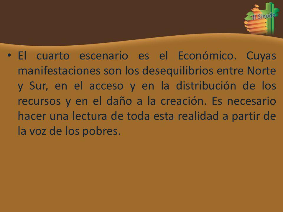 El cuarto escenario es el Económico. Cuyas manifestaciones son los desequilibrios entre Norte y Sur, en el acceso y en la distribución de los recursos