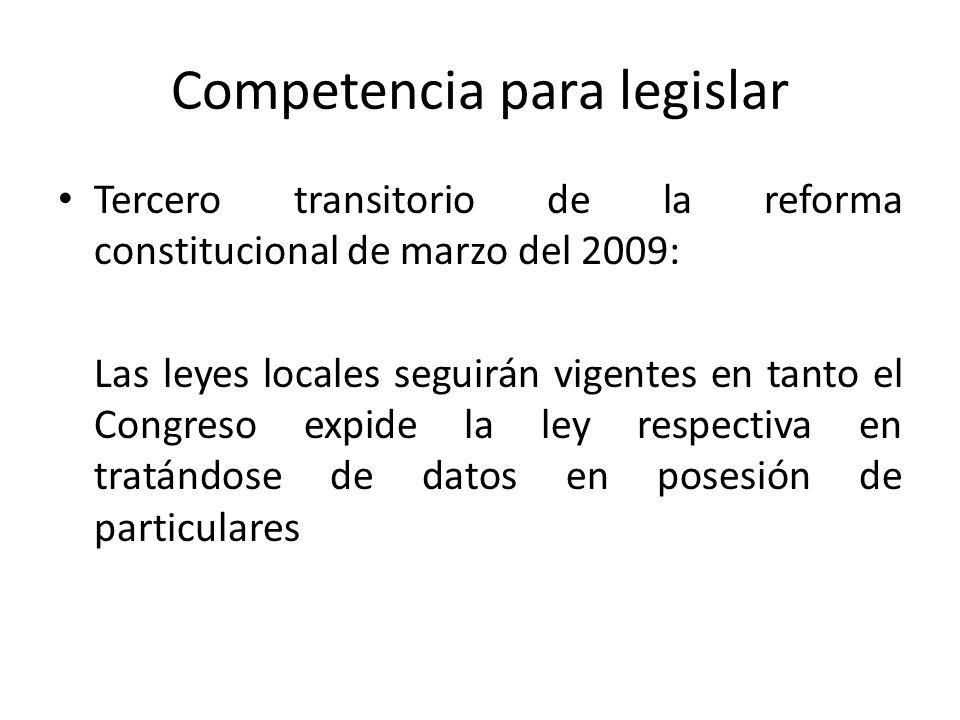Competencia para legislar Tercero transitorio de la reforma constitucional de marzo del 2009: Las leyes locales seguirán vigentes en tanto el Congreso