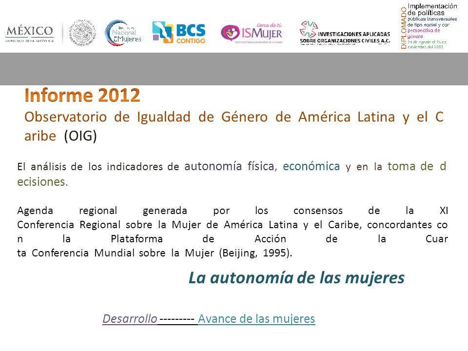 El análisis de los indicadores de autonomía física, económica y en la toma de d ecisiones. Agenda regional generada por los consensos de la XI Confere