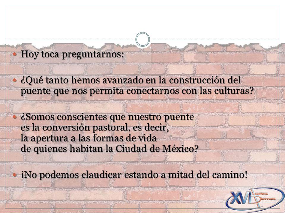 Hoy toca preguntarnos: Hoy toca preguntarnos: ¿Qué tanto hemos avanzado en la construcción del puente que nos permita conectarnos con las culturas? ¿Q