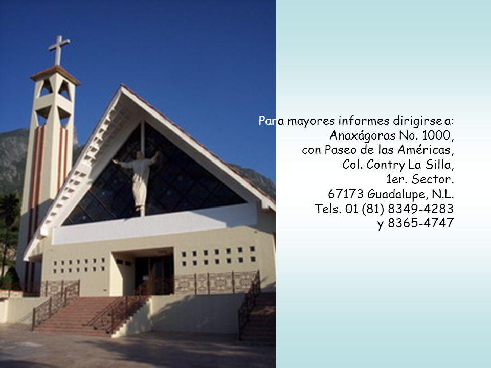 Para mayores informes dirigirse a: Anaxágoras No. 1000, con Paseo de las Américas, Col. Contry La Silla, 1er. Sector. 67173 Guadalupe, N.L. Tels. 01 (
